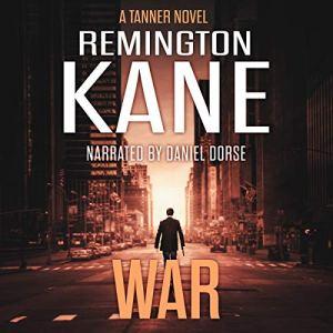 War: A Tanner Novel, Book 6 Audiobook By Remington Kane cover art