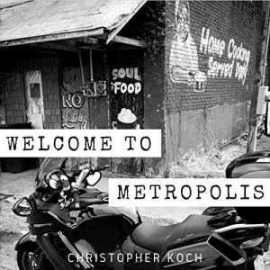Welcome to Metropolis Audiobook By Christopher Koch cover art