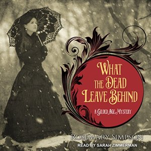 What the Dead Leave Behind Audiobook By Rosemary Simpson cover art