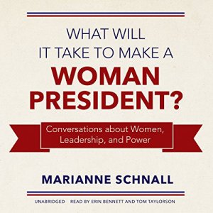 What Will It Take to Make a Woman President? Audiobook By Marianne Schnall cover art