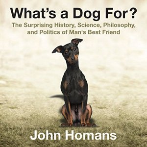 What's a Dog For? Audiobook By John Homans cover art
