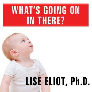 What's Going on in There? Audiobook By Lise Eliot cover art