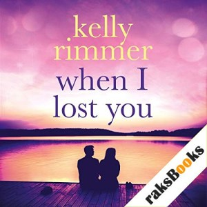 When I Lost You Audiobook By Kelly Rimmer cover art