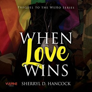 When Love Wins Audiobook By Sherryl D Hancock cover art