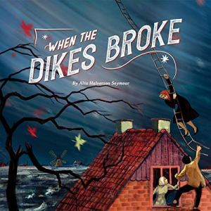 When the Dikes Broke Audiobook By Alta Halverson Seymour, The Good and the Beautiful cover art