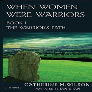 When Women Were Warriors Book I Audiobook By Catherine M. Wilson cover art