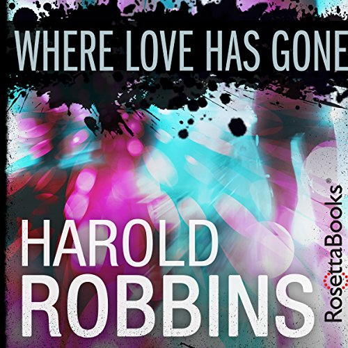 Where Love Has Gone Audiobook By Harold Robbins cover art