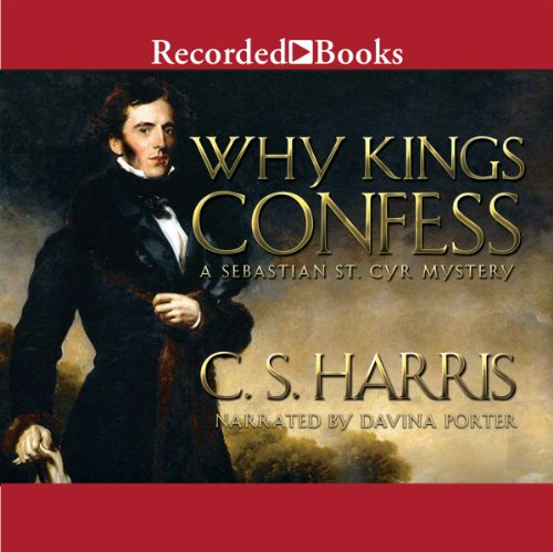 Why Kings Confess Audiobook By C. S. Harris cover art