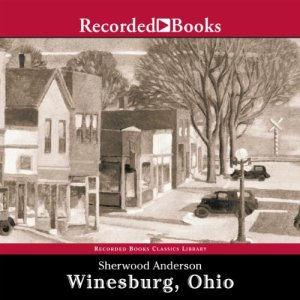 Winesburg, Ohio Audiobook By Sherwood Anderson cover art
