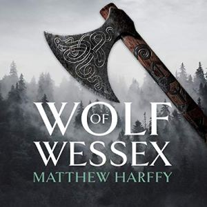 Wolf of Wessex Audiobook By Matthew Harffy cover art