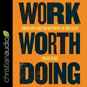 Work Worth Doing Audiobook By Tom Heetderks cover art