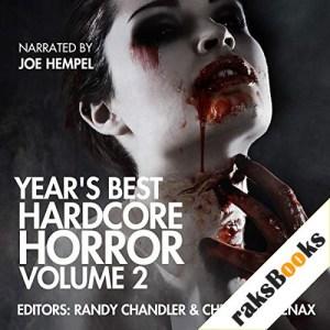 Year's Best Hardcore Horror: Volume 2 Audiobook By Wrath James White, Tim Miller, Bryan Smith, Tim Waggoner, Alessandro Manzetti, Jasper Bark cover art
