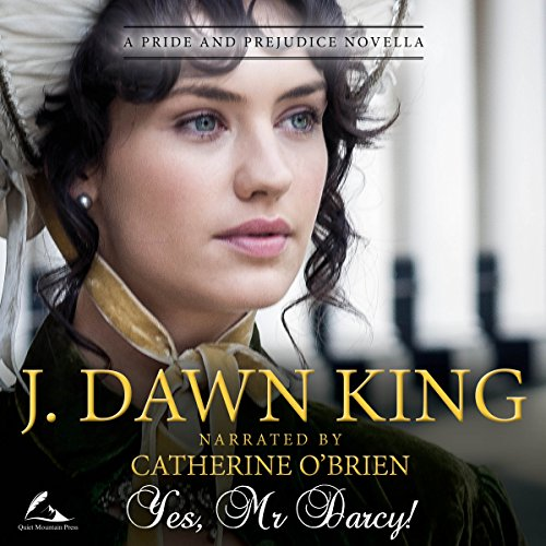 Yes, Mr. Darcy Audiobook By J Dawn King cover art