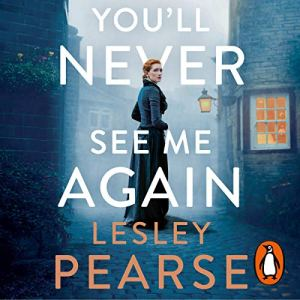 You'll Never See Me Again Audiobook By Lesley Pearse cover art