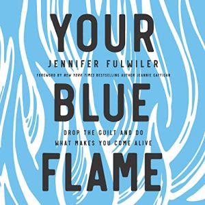 Your Blue Flame Audiobook By Jennifer Fulwiler cover art
