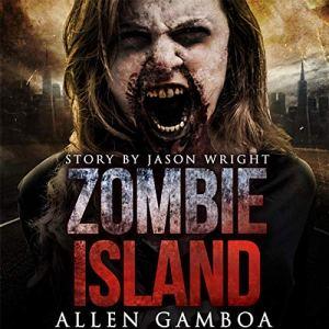 Zombie Island Audiobook By Allen Gamboa, Jason Wright cover art