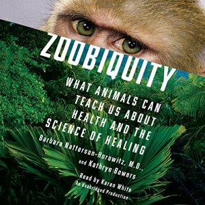 Zoobiquity Audiobook By Barbara Natterson-Horowitz, Kathryn Bowers cover art