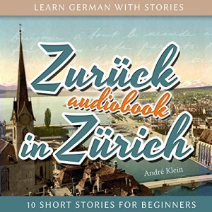 Zurück in Zürich Audiobook By André Klein cover art