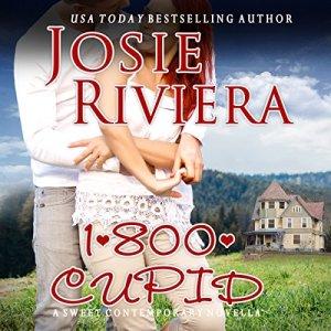 1-800-Cupid Audiobook By Josie Riviera cover art