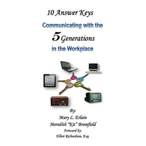 """10 Answer Keys: Communicating with the 5 Generations in the Workplace Audiobook By Mary L. Erlain, Meredith """"Kit"""" Bromfield, Elliot Richardson Esq. - foreword cover art"""