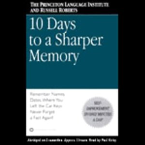 10 Days to a Sharper Memory Audiobook By The Princeton Language Institute, Russell Roberts cover art