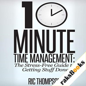 10 Minute Time Management Audiobook By Ric Thompson cover art