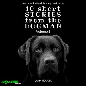 10 Short Stories from the Dogman Audiobook By John Hodges cover art