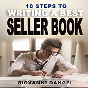 10 Steps to Writing a Best Seller Book Audiobook By Giovanni Dangel cover art
