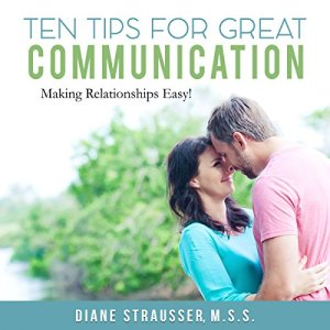 10 Tips for Great Communication: Easy Tools for Couples Audiobook By Diane Strausser cover art