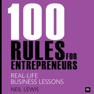 100 Rules for Entrepreneurs Audiobook By Neil Lewis cover art