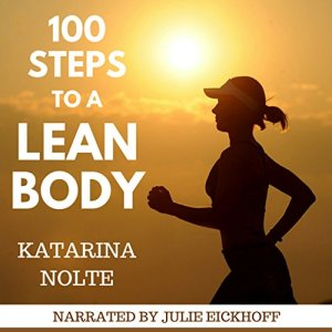 100 Steps to a Lean Body Audiobook By Katarina Nolte cover art