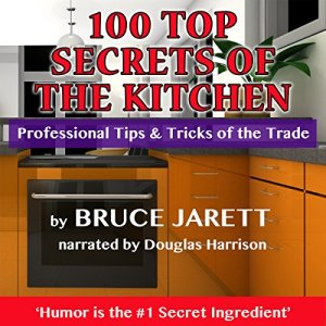100 Top Secrets of the Kitchen Audiobook By Bruce Jarett cover art