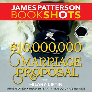 $10,000,000 Marriage Proposal Audiobook By James Patterson, Hilary Liftin cover art
