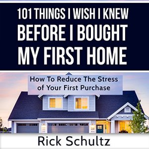 101 Things I Wish I Knew Before I Bought My First Home Audiobook By Rick Schultz cover art