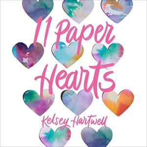 11 Paper Hearts Audiobook By Kelsey Hartwell cover art