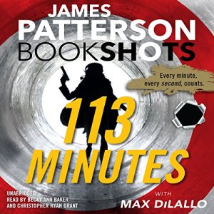 113 Minutes Audiobook By James Patterson, Max DiLallo cover art