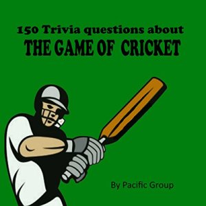 150 Cricket Trivia Questions Audiobook By Pacific Group cover art