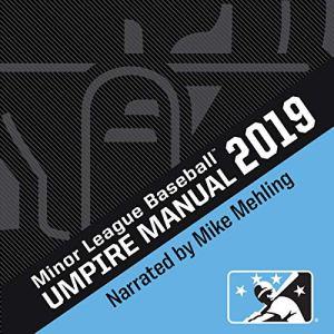 2019 Minor League Baseball Umpire Manual Audiobook By Dusty Dellinger, Tom Honec, Jorge Bauza cover art