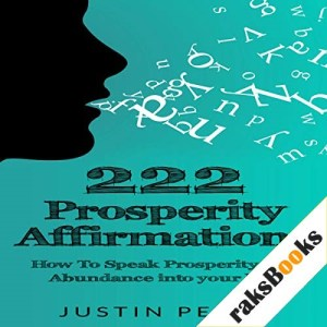 222 Prosperity Affirmations Audiobook By Justin Perry cover art