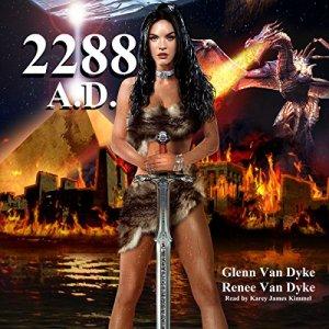 2288 A.D.: A Time Travel Sci-fi Fantasy Audiobook By Glenn Van Dyke, Renee Van Dyke cover art