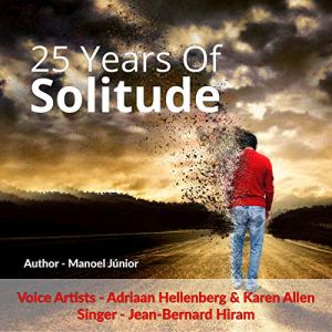 25 Years of Solitude Audiobook By Manoel Junior cover art