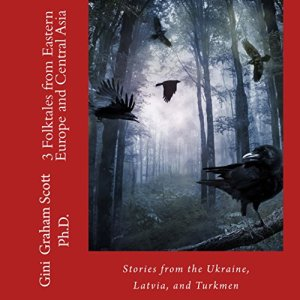 3 Folktales from Eastern Europe and Central Asia Audiobook By Gini Graham Scott cover art