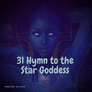 31 Hymn to the Star Goddess Audiobook By Frater Achad cover art