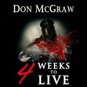 4 Weeks to Live (Will Hogarth series) Audiobook By Don McGraw cover art
