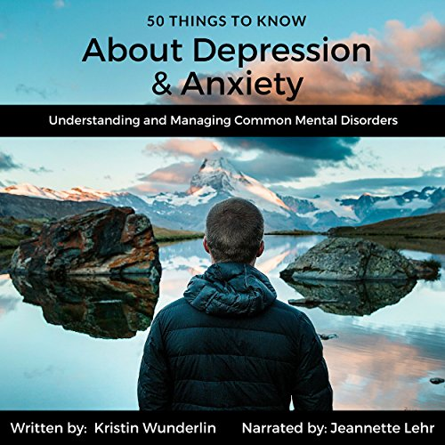 50 Things to Know About Depression and Anxiety Audiobook By Kristin Wunderlin, 50 Things To Know cover art