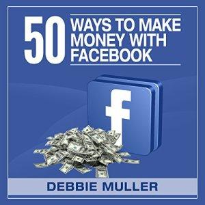 50 Ways to Make Money on Facebook Audiobook By Debbie Muller cover art