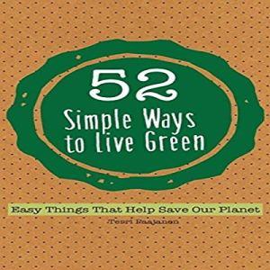 52 Simple Ways to Live Green Audiobook By Terri Paajanen cover art