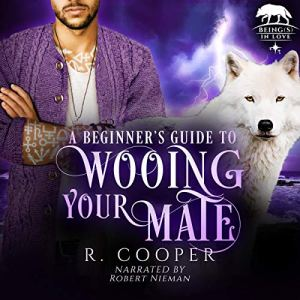 A Beginner's Guide to Wooing Your Mate Audiobook By R. Cooper cover art