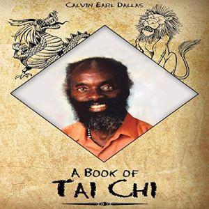 A Book of Tai Chi Audiobook By Calvin Earl Dallas cover art