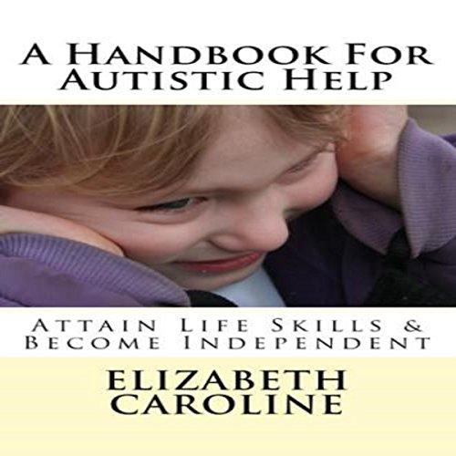 A Handbook for Autistic Help Audiobook By Elizabeth Caroline cover art